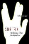 Star Trek: A Post-Structural Critique of the Original Series - Michael Hemmingson