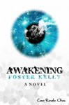 Awakening Foster Kelly - Cara Rosalie Olsen