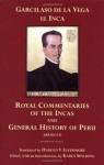 The Royal Commentaries of the Incas and General History of Peru, Abridged - Garcilaso de la Vega, Harold V. Livermore, Karen Spalding