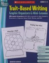Trait-Based Writing Graphic Organizers & Mini-Lessons: 20 Graphic Organizers With Mini-Lessons to Help Students Brainstorm, Organize Ideas, Draft, Revise, and Edit (Best Practices in Action) - Jennifer Jacobson, Howard Jacobson