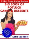 The Big Book of Potluck Recipes for Cakes & Desserts - Katie Saunders