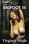Cum For Bigfoot 14 - Virginia Wade