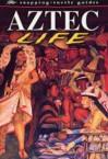 Aztec Life - John D. Clare