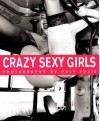Crazy Sexy Girls (Nude Photography Collection) - Ralf Vulis