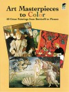 Art Masterpieces to Color: 60 Great Paintings from Botticelli to Picasso - Dover Publications Inc.