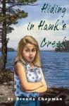 Hiding in Hawk's Creek - Brenda Chapman