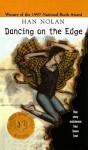 Dancing on the Edge - Han Nolan