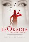 Leokadia w krainie czarów - Agata Agnieszka Włodarczyk
