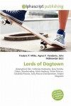 Lords of Dogtown - Frederic P. Miller, Agnes F. Vandome, John McBrewster