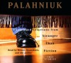 Stranger Than Fiction: True Stories: Unabridged Selections - Chuck Palahniuk