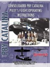 Pby Catalina Flying Boat Pilot's Flight Operating Manual - United States Department of the Navy