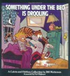 Something Under the Bed Is Drooling: A Calvin and Hobbes Collection - Bill Watterson, Pat Oliphant