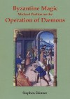 Michael Psellus on the Operation of Daemons - Stephen Skinner, Marcus Collisson