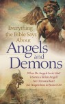 Everything the Bible Says about Angels and Demons: What Do Angels Look Like? Is Satan a Fallen Angel? Are Demons Real? Are Angels Sent to Protect Us? - Robert C. Newman
