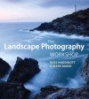 The Landscape Photography Workshop - Ross Hoddinott, Mark Bauer