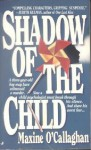 Shadow of the Child - Maxine O'Callaghan