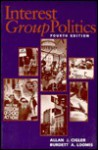 Interest Group Politics - Allan J. Cigler, Burdett A. Loomis