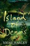 Island of Demons - Nigel Barley