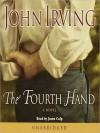 The Fourth Hand (Audio) - John Irving, Jason Culp