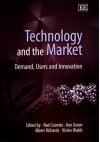 Technology And The Market: Demand, Users And Innovation - Rod Coombs, Ken Green, Albert Richards, Vivien Walsh