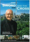 The Sword and the Cross: Four Turbulent Episodes in the History of Christian Scotland - Richard Holloway