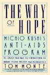 Way of Hope: Michio Kushi's Anti-Aids Program (hardback) - Tom Monte