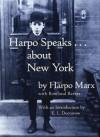 Harpo Speaks...About New York - Harpo Marx, Rowland Barber, E.L. Doctorow