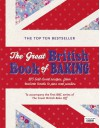 The Great British Book of Baking: 120 Best-loved Recipes from Teatime Treats to Pies and Pasties. To Accompany Bbc2's the Great British Bake-off - Linda Collister