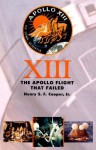 Thirteen: The Apollo Flight That Failed - Henry S.F. Cooper Jr.