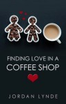 Finding Love in a Coffee Shop - Jordan Lynde
