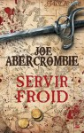 Servir froid (FANTASY) (French Edition) - Joe Abercrombie, Juliette Parichet