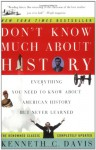 Don't Know Much About History: Everything You Need to Know About American History but Never Learned - Kenneth C. Davis