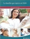 La Familia Que Espera un Bebe: Desde el Embarazo Hasta el Parto - Fairview Health Services