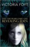 Revealing Eden - Victoria Foyt