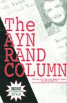 The Ayn Rand Column: Written for the Los Angeles Times - Ayn Rand, Peter Schwartz