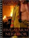 Five Alarm Neighbor - Anna Leigh Keaton