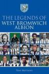 The Legends of West Bromwich Albion. Tony Matthews - Matthews