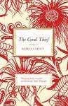 The Coral Thief. Rebecca Stott - Stott