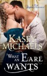 What an Earl Wants (Mills & Boon M&B) (Mills & Boon Special Releases) - Kasey Michaels