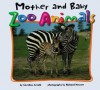 Mother And Baby Zoo Animals (Zoo Animals (Abdo)) - Caroline Arnold, Richard Hewett