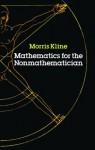 Mathematics for the Nonmathematician (Dover Books on Mathematics) - Morris Kline