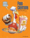 Food Creations: From Hot Dogs to Ice Cream Cones - Jacqueline A. Ball, Daniel H. Franck