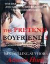The Pretend Boyfriend 3 (Inhumanly Handsome, Humanly Flawed Alpha Male) - Artemis Hunt