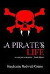 A Pirate's Life (A Vampire Romance #3) - Stephanie Bedwell-Grime