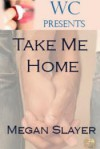 Take me Home - Megan Slayer
