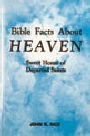 Bible Facts About Heaven: Sweet Home of the departed Saints - John R. Rice