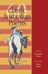 60 Classic Australian Poems - Christopher Cheng, Gregory Rogers