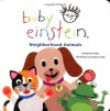 Baby Einstein: Neighborhood Animals - Marilyn Singer, Marilyn Singer, Nadeem Zaidi