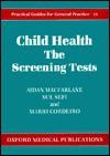 Child Health: The Screening Tests - Aidan Macfarlane, Sue Sefi, Mário Cordeiro
