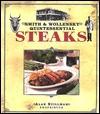 Smith and Wollensky Steak Book - Esteban W. de Bourgraff